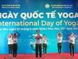 La Journée internationale du yoga organisée à Phu Yen