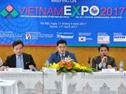 Vietnam Expo 2017: une bonne opportunité de promouvoir le commerce entre le Vietnam et l'étranger
