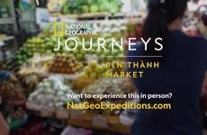 """National Geographic: """"le marché Ben Thanh, une destination à ne pas manquer"""""""