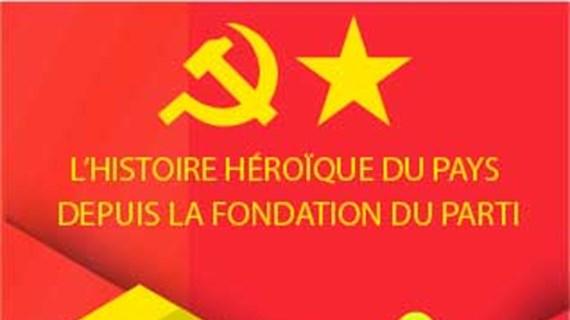 L'histoire héroïque du pays depuis la fondation du Parti