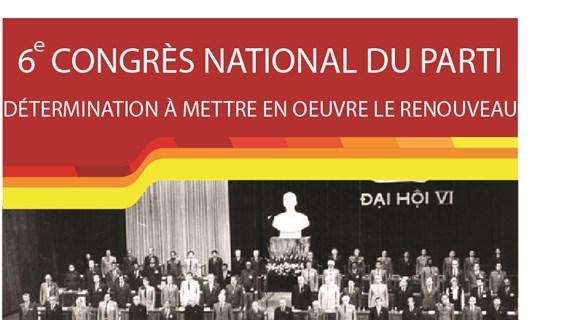 6e Congrès national du Parti: détermination à mettre en œuvre le Renouveau