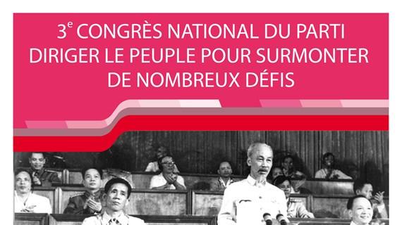 Le 3e Congrès national du Parti: Diriger le peuple pour surmonter de nombreux défis