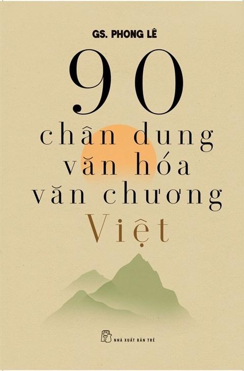 Phong Le decrit 90 personnalites culturelles et litteraires hinh anh 1